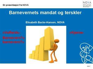 En presentasjon fra NOVA Barnevernets mandat og terskler