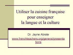 Utiliser la cuisine franaise pour enseigner la langue