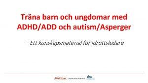 Trna barn och ungdomar med ADHDADD och autismAsperger