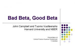 Bad Beta Good Beta John Campbell and Tuomo