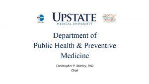 Department of Public Health Preventive Medicine Christopher P