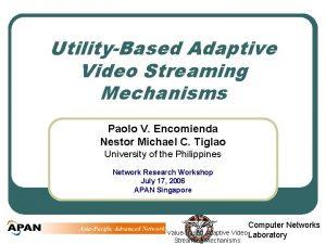 UtilityBased Adaptive Video Streaming Mechanisms Paolo V Encomienda