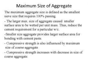 Maximum Size of Aggregate The maximum aggregate size