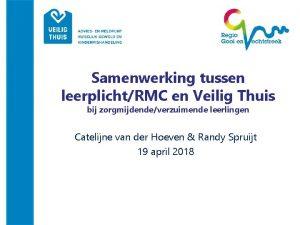Samenwerking tussen leerplichtRMC en Veilig Thuis bij zorgmijdendeverzuimende