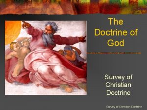 The Doctrine of God Survey of Christian Doctrine