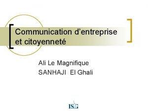 Communication dentreprise et citoyennet Ali Le Magnifique SANHAJI