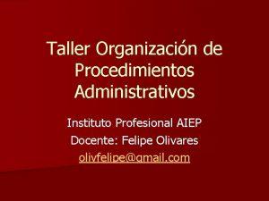 Taller Organizacin de Procedimientos Administrativos Instituto Profesional AIEP