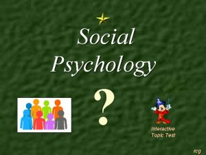 Social Psychology Interactive Topic Test rcg 1 2