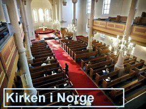 Kirken i Norge Kirke i Norge Da kristendommen