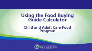 Using the Food Buying Guide Calculator Child and