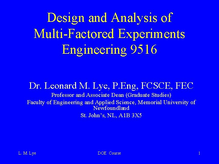 Design and Analysis of MultiFactored Experiments Engineering 9516