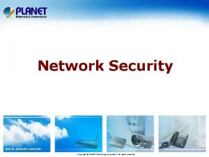 Network Security www planet com tw Copyright PLANET