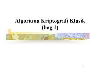 Algoritma Kriptografi Klasik bag 1 1 Pendahuluan n