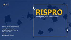 RISPRO Lembaga Pengelola Dana Pendidikan Lembaga Dana Pendidikan
