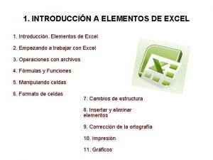 1 INTRODUCCIN A ELEMENTOS DE EXCEL 1 Introduccin