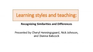 Learning styles and teaching Recognizing Similarities and Differences