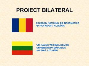 PROIECT BILATERAL COLEGIUL NAIONAL DE INFORMATIC PIATRANEAM ROM