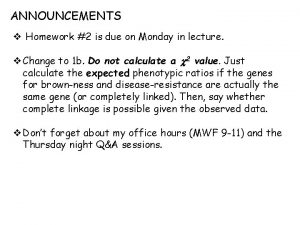 ANNOUNCEMENTS v Homework 2 is due on Monday