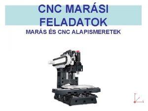 CNC MARSI FELADATOK MARS S CNC ALAPISMERETEK ANYAGALAKTSI