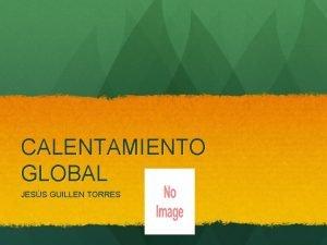 CALENTAMIENTO GLOBAL JESS GUILLEN TORRES AGENDA ndice Registro