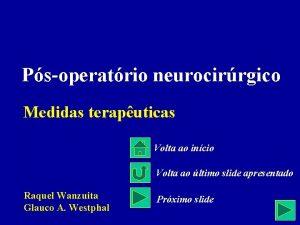 Psoperatrio neurocirrgico Medidas teraputicas Volta ao incio Volta