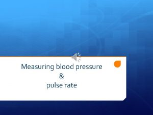 Measuring blood pressure pulse rate Technique Greeting the