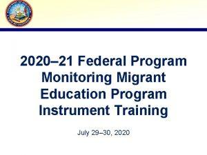 2020 21 Federal Program Monitoring Migrant Education Program