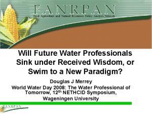 Will Future Water Professionals Sink under Received Wisdom