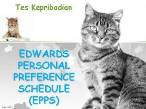 Tes Kepribadian EDWARDS PERSONAL PREFERENCE SCHEDULE EPPS Latar