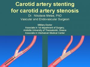 Carotid artery stenting for carotid artery stenosis Dr