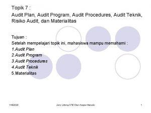 Topik 7 Audit Plan Audit Program Audit Procedures