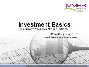Investment Basics A Guide to Your Investment Options