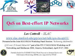 Qo S on Besteffort IP Networks Les Cottrell