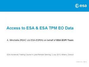Access to ESA ESA TPM EO Data A
