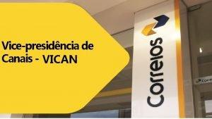 Vicepresidncia de Canais VICAN Reunio de Relacionamento Produtos