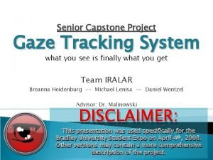 Senior Capstone Project Gaze Tracking System what you