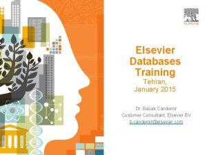 Elsevier Databases Training Tehran January 2015 Dr Basak