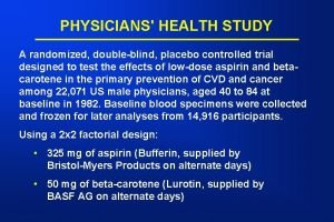 PHYSICIANS HEALTH STUDY A randomized doubleblind placebo controlled