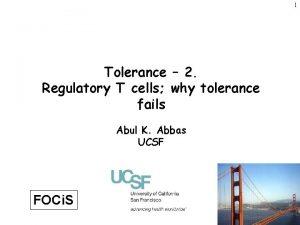 1 Tolerance 2 Regulatory T cells why tolerance