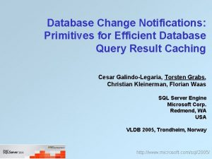 Database Change Notifications Primitives for Efficient Database Query