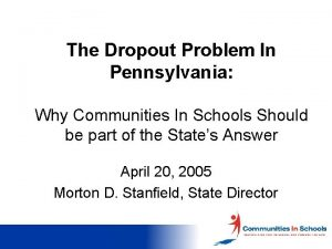The Dropout Problem In Pennsylvania Why Communities In