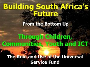 Building South Africas Future From the Bottom Up