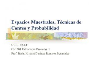 Espacios Muestrales Tcnicas de Conteo y Probabilidad UCR