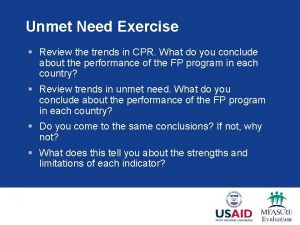 Unmet Need Exercise Review the trends in CPR