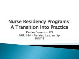 Nurse Residency Programs A Transition into Practice Deidre