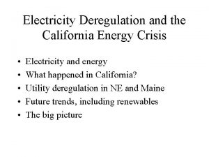 Electricity Deregulation and the California Energy Crisis Electricity