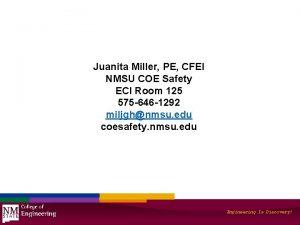 Juanita Miller PE CFEI NMSU COE Safety ECI