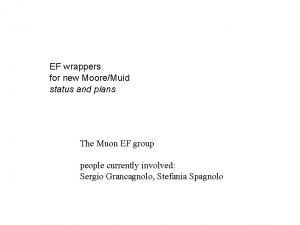 EF wrappers for new MooreMuid status and plans