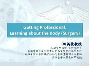 Outline History of surgery Commonly used word roots