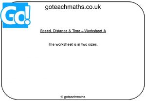 Speed Distance Time Worksheet A The worksheet is